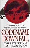 Codename Downfall: The Secret Plan to Invade Japan