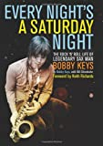 Every Night's a Saturday Night, Bobby Keys, 1582437831