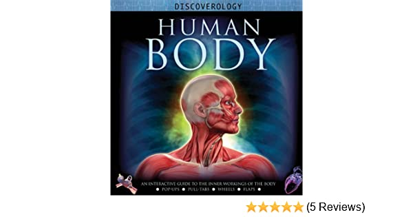 Human Body: An Interactive Guide to the Inner Workings of the Body ...