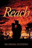 Just Out of Reach, Belinda Stevens, 0615760384