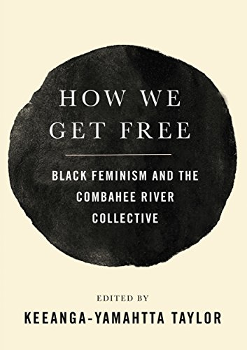 : How We Get Free: Black Feminism and the Combahee River Collective