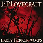 Early Horror Works | H. P. Lovecraft