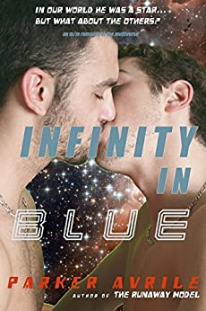 Infinity in Blue (The Runaway Model Book 5) by [Avrile, Parker]