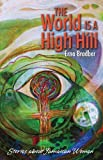 img - for The World is a High Hill: Stories about Jamaican Women by Erna Brodber (2012-06-25) book / textbook / text book