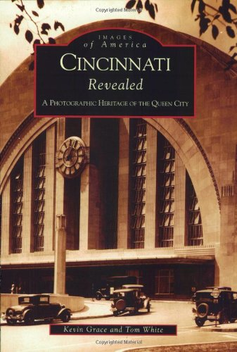 Download Cincinnati Revealed: A Photographic Heritage of the Queen City (OH) (Images of America) ebook