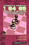 Dangerous Weapons: 1e4e5: Dazzle Your Opponents In The Open Games! (everyman Chess)-John Emms Glenn Flear Andrew Dr Greet