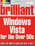 Brilliant Microsoft Windows Vista for the Over 50s, Joli Ballew, 0273720562