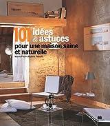 101 idées et astuces pour une maison saine et naturelle