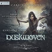 Duskwoven: Shattering of the Nocturnai, Book 3 | Carrie Summers