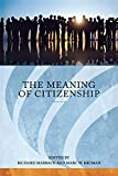 The Meaning of Citizenship (Series in Citizenship Studies)
