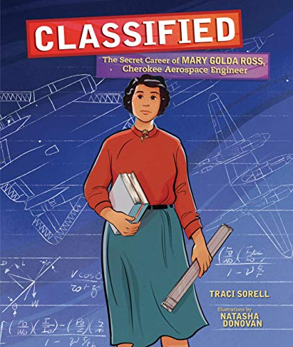 Book Cover: Classified: The Secret Career of Mary Golda Ross, Cherokee Aerospace Engineer