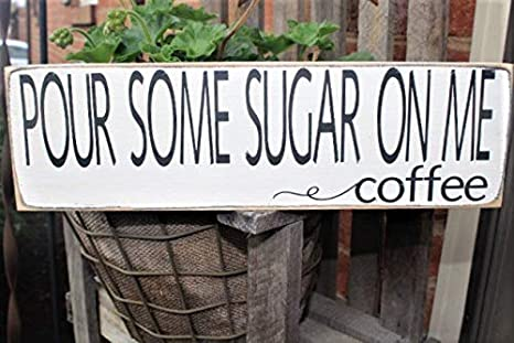 Amazon.com: Pour Some Sugar On Me, cartel de café, letrero ...