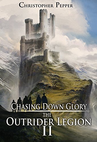 Chasing Down Glory: (The Outrider Legion: Book Two)