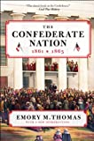 Front cover for the book The Confederate Nation 1861-1865 by Emory M. Thomas