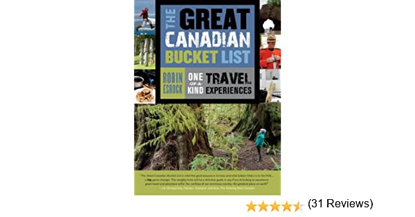 2fcb7c226a6 The Great Canadian Bucket List  One-of-a-Kind Travel Experiences  Robin  Esrock  9781771023016  Books - Amazon.ca