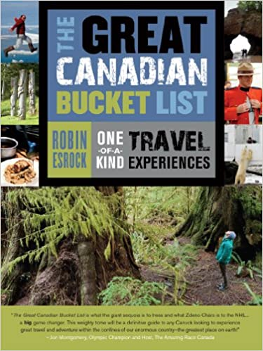 46592913eb The Great Canadian Bucket List: One-of-a-Kind Travel Experiences: Robin  Esrock: 9781771023016: Books - Amazon.ca