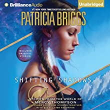 Shifting Shadows: Stories from the World of Mercy Thompson Audiobook by Patricia Briggs Narrated by Alexander Cendese, Lorelei King