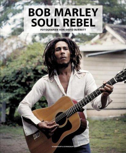 Bob Marley: Soul Rebel: Fotografien von David Burnett