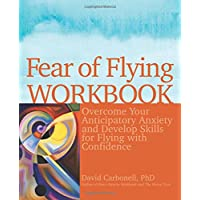 Fear of Flying: Overcome Your Anticipatory Anxiety and Develop Skills for Flying With Confidence