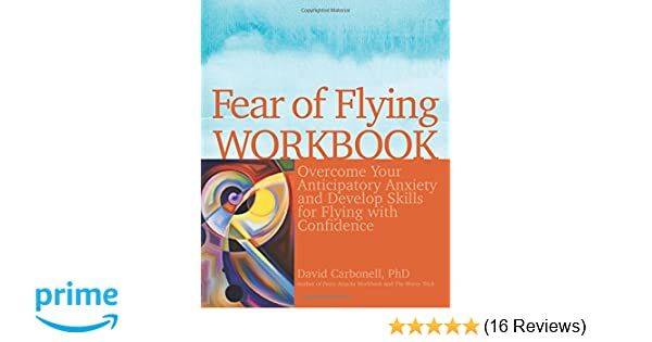Fear of Flying Workbook: Overcome Your Anticipatory Anxiety