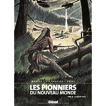PIONNIERS DU NOUVEAU MONDE (LES) T.16 : LA VALLÉE BLEUE