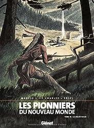 Les Pionniers du Nouveau Monde, Tome 16 : La vallée bleue