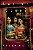 img - for [ Ladies Coupe [ LADIES COUPE BY Nair, Anita ( Author ) Jun-01-2004[ LADIES COUPE [ LADIES COUPE BY NAIR, ANITA ( AUTHOR ) JUN-01-2004 ] By Nair, Anita ( Author )Jun-01-2004 Paperback book / textbook / text book