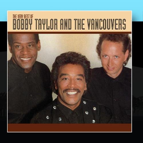 The Very Best Of Bobby Taylor And The Vancouvers (The Best Of Vancouver)