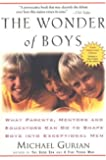 The Wonder of Boys: What Parents, Mentors and Educators Can Do to Shape Boys into Exceptional Men