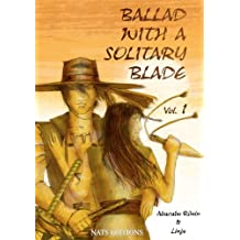 Ballad With A Solitary Blade - Vol 1 (French Edition)