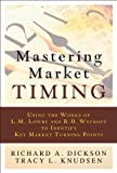 Mastering Market Timing, Tracy L. Knudsen and Richard A. Dickson, 0137079303