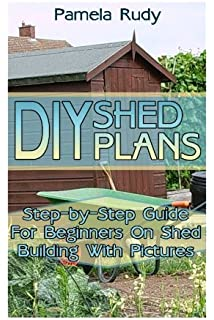 Diy Shed Plans Simple Instruction On Building Your Own Shed