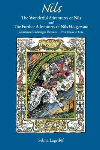 The Wonderful Adventures Of Nils And The Further Adventures Of Nils Holgersson