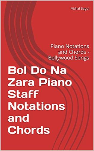 Bol Do Na Zara Piano Staff Notations And Chords Piano Notations And