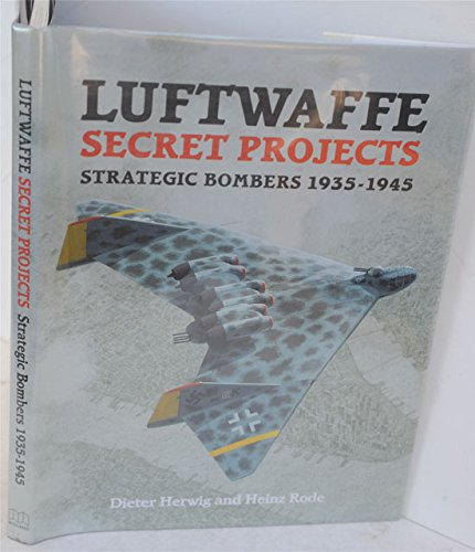 Download Luftwaffe Secret Projects: Strategic Bombers 1935-1945 pdf epub