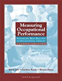 Measuring Occupational Performance: Supporting Best Practice in Occupational Therapy by Mary Law PhD