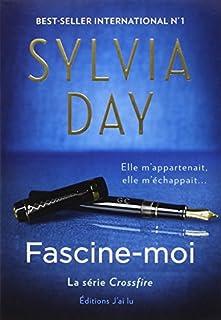 Crossfire 04 : Fascine-moi, Day, Sylvia