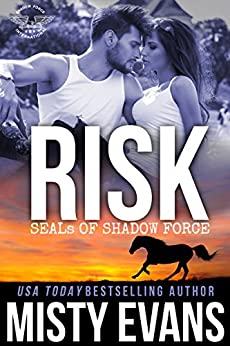 Risk: SEALs of Shadow Force, Book 7 (SEALs of Shadow Force Romantic Suspense Series) by [Evans, Misty]