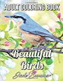 Beautiful Birds: An Adult Coloring Book with 50 Relaxing Images of Peacocks, Hummingbirds, Parrots, Flamingos, Robins…