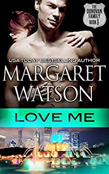 Love Me (The Donovan Family Book 1) by [Watson, Margaret]