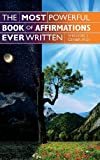 The Most Powerful Book of Affirmations Ever Written, Sheldon T. Ceaser M. D., 0989240908