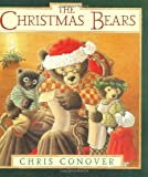 The Christmas Bears, Chris Conover, 0374332754