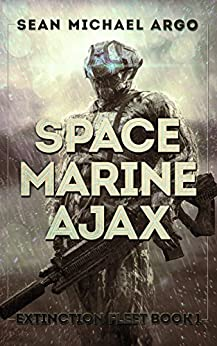 Space Marine Ajax (Extinction Fleet Book 1) by [Argo, Sean-Michael]