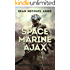 Space Marine Ajax (Extinction Fleet Book 1)