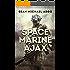 Space Marine Ajax (Extinction Fleet Book 1)