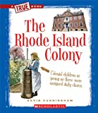 The Rhode Island Colony (True Books: American History (Paperback))