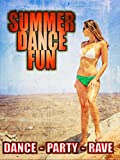 Summer Dance Fun: Dance, Party, Rave