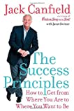 The Success Principles, Jack L. Canfield and Janet Switzer, 0060594888