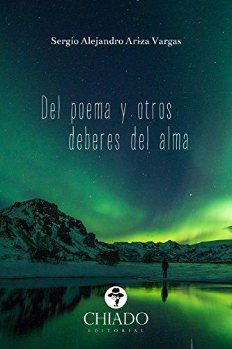Del poema y otros deberes del alma (Spanish Edition) by [Sergio Alejandro Ariza