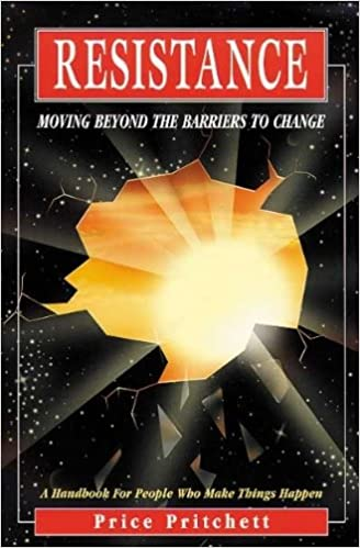 Resistance moving beyond the barriers to change price pritchett resistance moving beyond the barriers to change price pritchett 9780944002186 amazon books fandeluxe Gallery